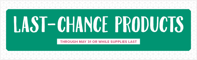 Last Chance Products, Stampin' Up!