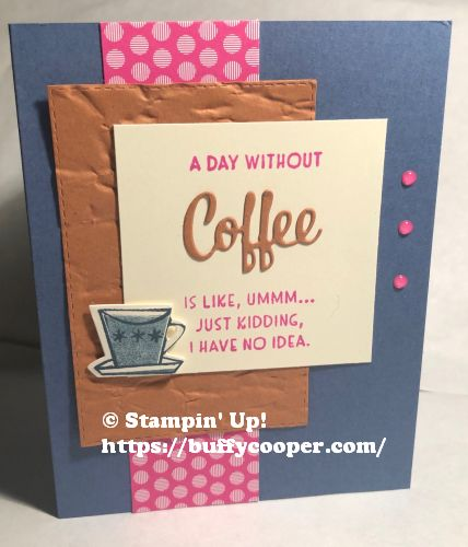 Nothing's Better Than, A Day without Coffee, Stampin' Up!